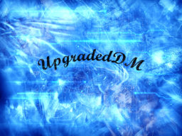 UpgradedDM